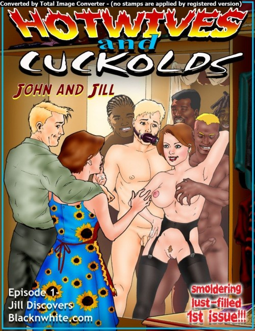 Hotwives and Cuckolds- John and Jill [BlacknWhite]