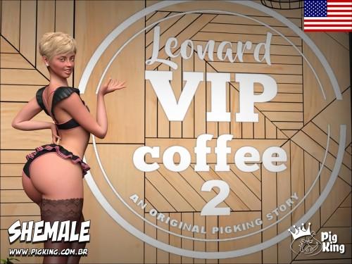 Leonard in VIP Coffee Part 1&2- Pigking