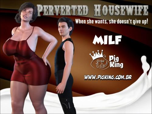 Perverted Housewife- PigKing Milf