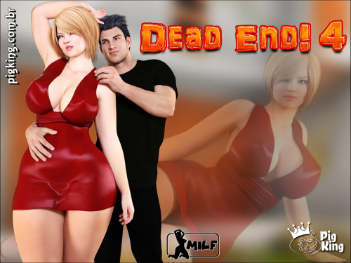 Dead End! Part 4 (Milf) by Pig King